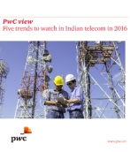 PwC view: Five trends to watch in Indian telecom in 2016