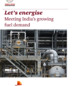 Let's energise: Meeting India's growing fuel demand