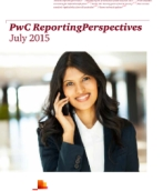 PwC ReportingPerspectives: July 2015